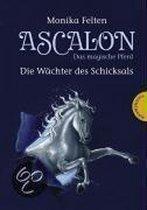 Ascalon - Das magische Pferd. Die Wächter des Schicksals