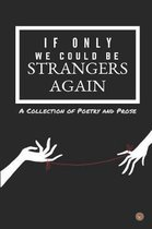 If Only We Could Be Strangers Again