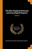 The New England Historical and Genealogical Register; Volume 44