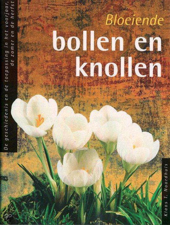 Bloeiende Bollen En Knollen - Klaas T. Noordhuis | Readingchampions.org.uk