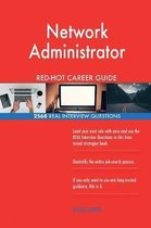 Network Administrator Red-Hot Career Guide; 2568 Real Interview Questions