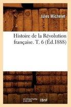 Histoire de la Revolution francaise. T. 6 (Ed.1888)