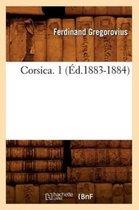 Corsica. 1 (�d.1883-1884)