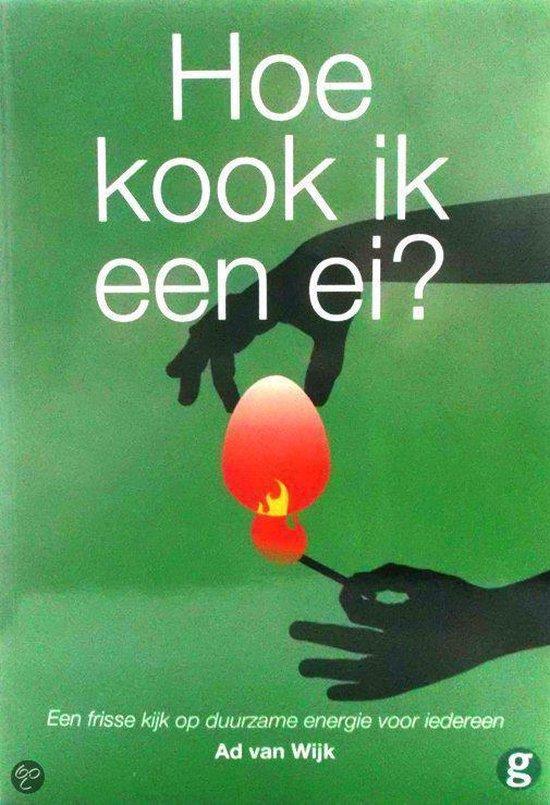 Hoe kook ik een ei? - Ad Van Wijk pdf epub