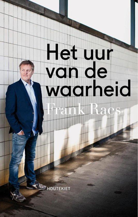 Het uur van de waarheid - Frank Raes |
