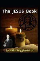 The Jesus Book by Smith Wigglesworth