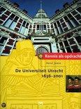 Kennis als opdracht. De Universiteit Utrecht 1636 - 2001