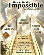 How to Do the Impossible