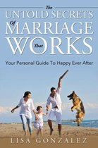 The Untold Secrets of a Marriage That Works