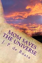 Mom Saves the Universe