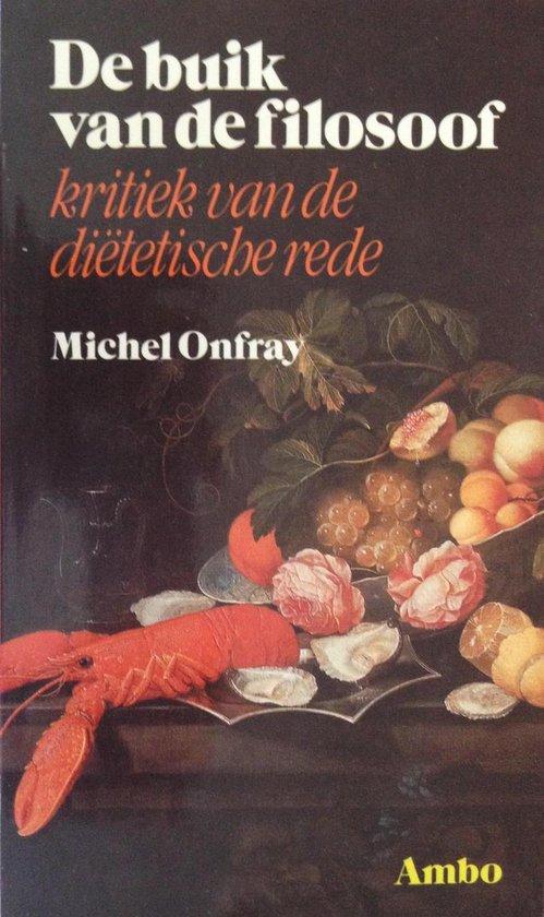 De buik van de filosoof - Michel Onfray  