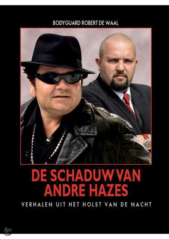 De schaduw van Andre Hazes - Robert de Waal |
