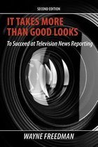 It Takes More Than Good Looks To Succeed at Television News Reporting