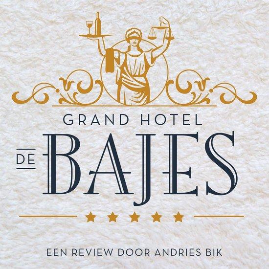 Grand Hotel de Bajes - Andries Bik  