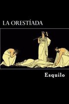 La Orestiada (Spanish Edition)