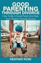 Good Parenting Through Divorce