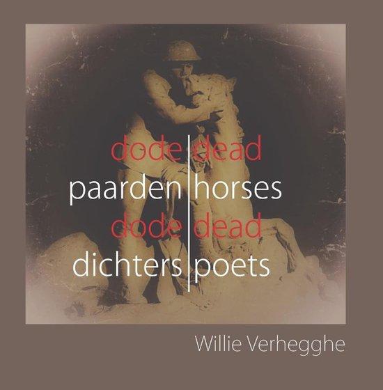 Dode Paarden Dode Dichters – Dead Horses Dead Poets - Willie Verhegghe   Fthsonline.com