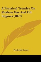A Practical Treatise on Modern Gas and Oil Engines (1897)