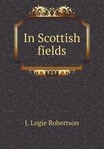 In Scottish Fields