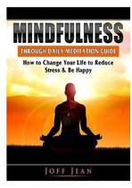 Mindfulness Through Daily Meditation Guide