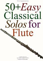 50+ Easy Classical Solos for Flute