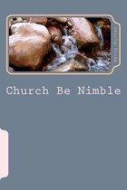 Church Be Nimble