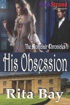 His Obsession [Montclair Chronicles 1] (Bookstrand Publishing Romance)