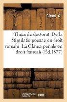 These de Doctorat. de la Stipulatio Poenae En Droit Romain. de la Clause Penale En Droit Francais