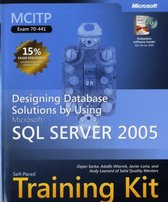 Designing Database Solutions by Using Microsoft (R) SQL Server 2005