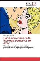 Hacia Una Critica de La Ideologia Patriarcal del Amor