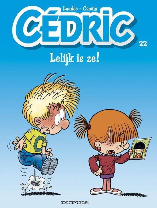 Cedric 22. lelijk is ze ! - Tony Laudec |