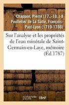 Sur l'analyse et les proprietes de l'eau minerale de Saint-Germain-en-Laye, memoire
