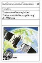 Zusammenschaltung in der Telekommunikationsregulierung der VR China