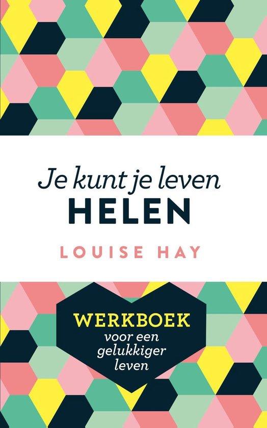 Je kunt je leven helen - werkboek - Louise Hay |
