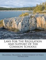 Laws for the Regulation and Support of the Common Schools