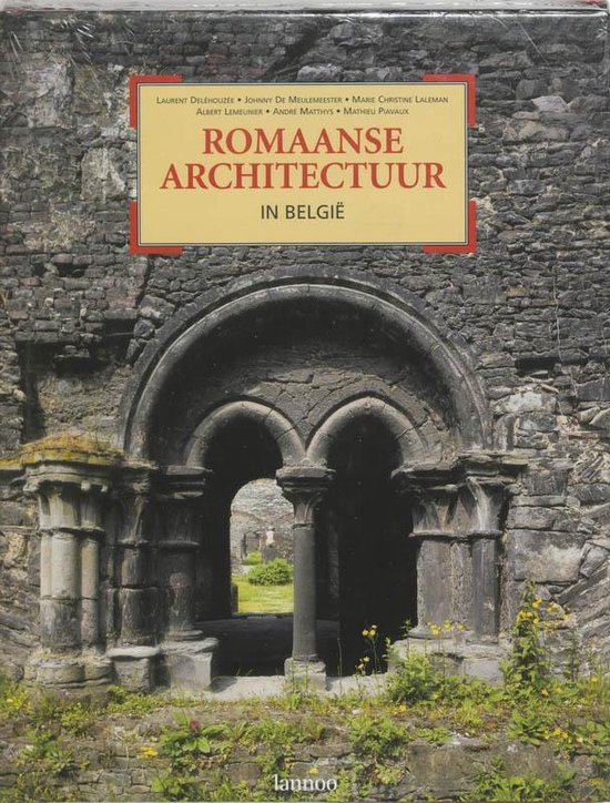 Romaanse Architectuur In Belgie - Laurent delÉHouzÉE |