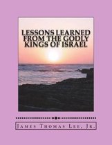 Lessons Learned from the Godly Kings of Israel
