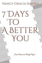 7 Days to a Better You