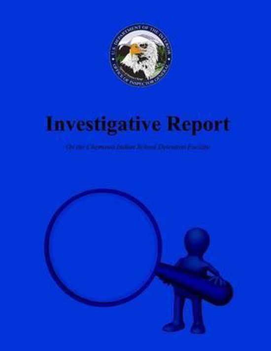 Investigative Report on the Chemawa Indian School Detention Facility