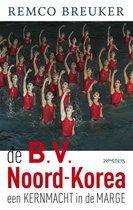 Boek cover De B.V. Noord-Korea van Remco Breuker (Paperback)
