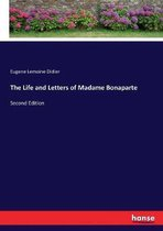 The Life and Letters of Madame Bonaparte