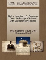 Ball V. Langles U.S. Supreme Court Transcript of Record with Supporting Pleadings