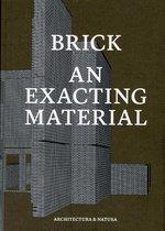 Brick - An Exacting Material