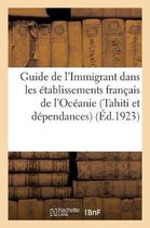 Guide de l'Immigrant Dans Les tablissements Fran ais de l'Oc anie (Tahiti Et D pendances)