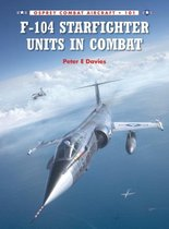 Boek cover F-104 Starfighter Units in Combat van Peter E. Davies
