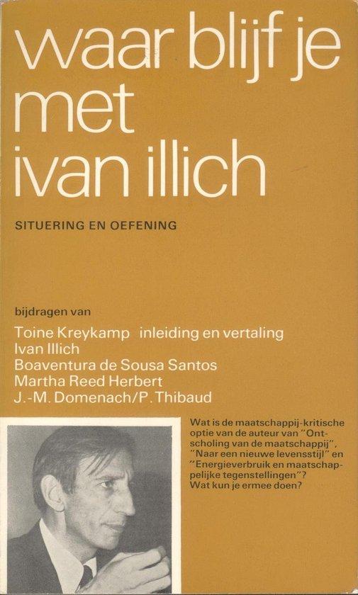 Boek cover Waar blijf je met Ivan Illich van  (Paperback)