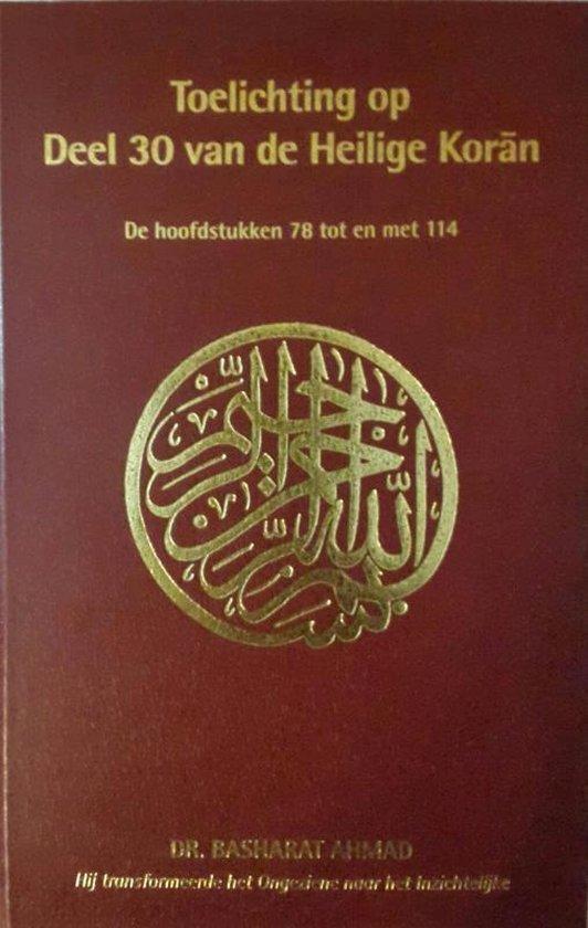 Toelichting op Deel 30 van de Heilige Koran - Basharat Ahmad |