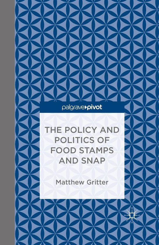 Boek cover The Policy and Politics of Food Stamps and SNAP van Matthew Gritter (Onbekend)