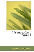 A Friend at Court, Volume III