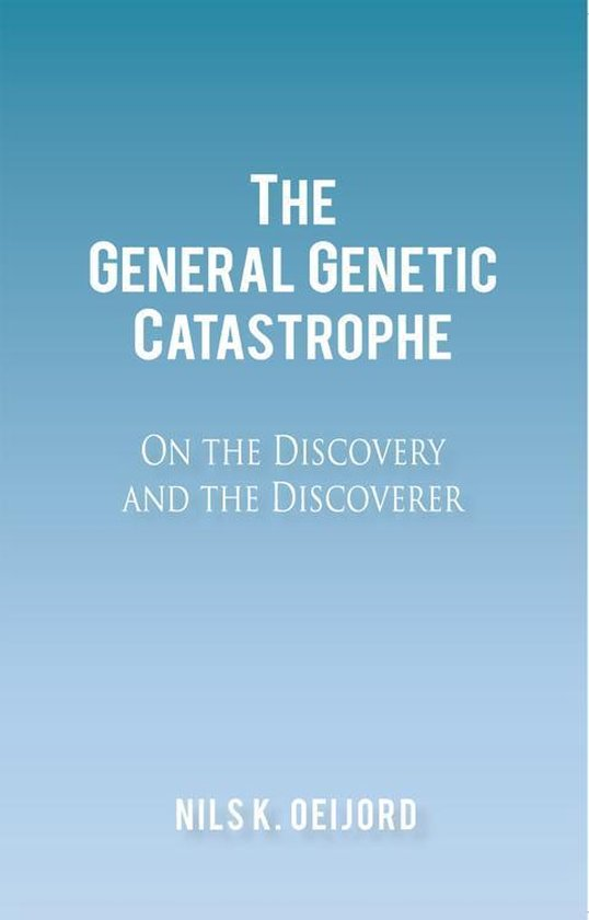 The General Genetic Catastrophe